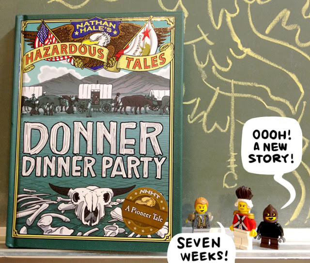 Donner Dinner Party  Nathan Hale s Hazardous Tales June 2013