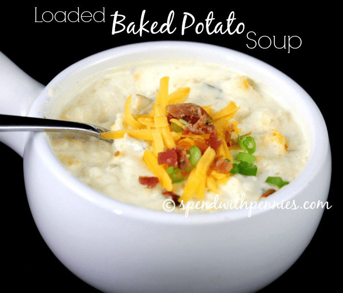 Easy Baked Potato Soup  Easy Loaded Baked Potato Soup Spend With Pennies