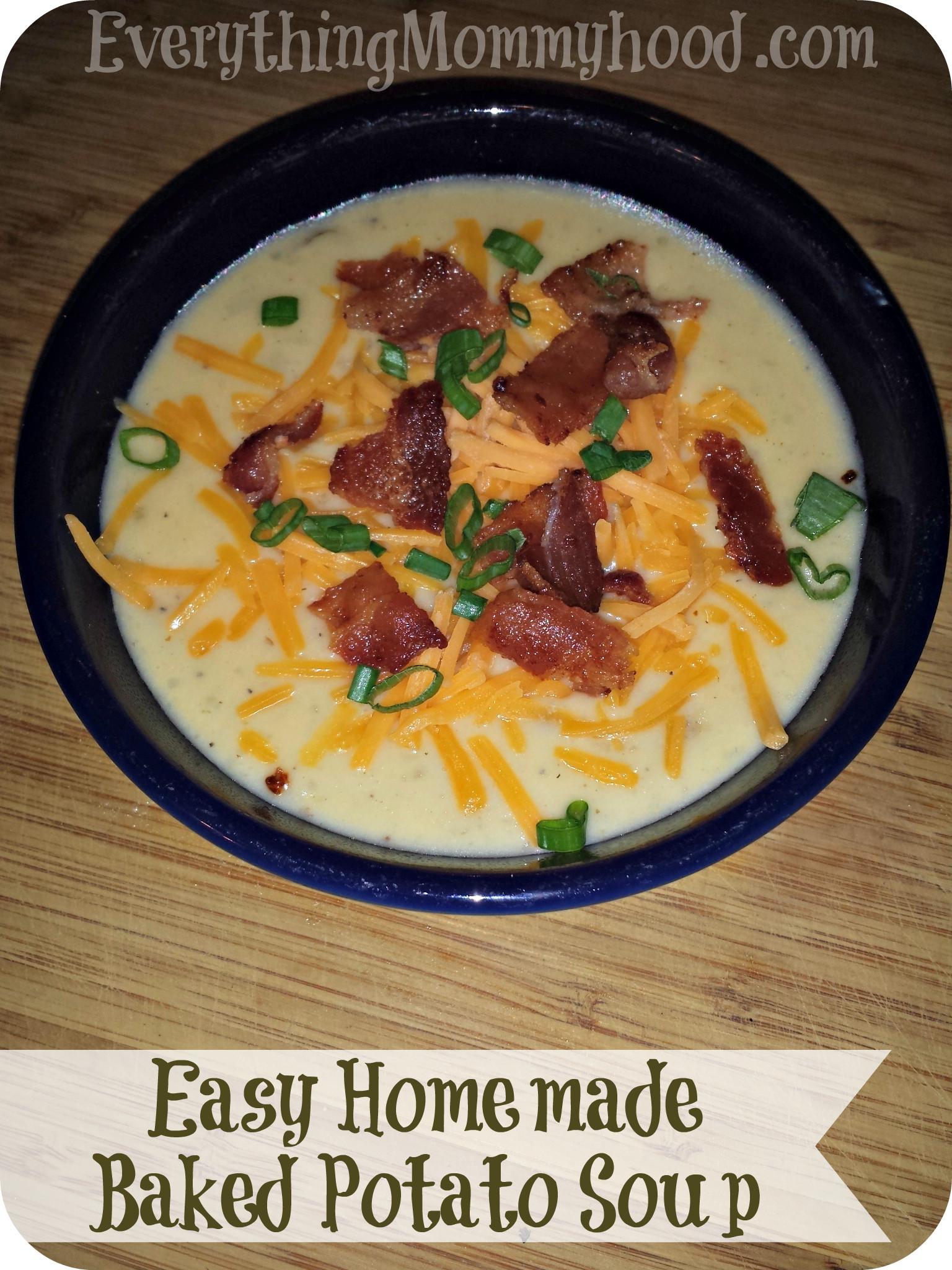 Easy Baked Potato Soup  Recipe Easy Homemade Baked Potato Soup Everything Mommyhood