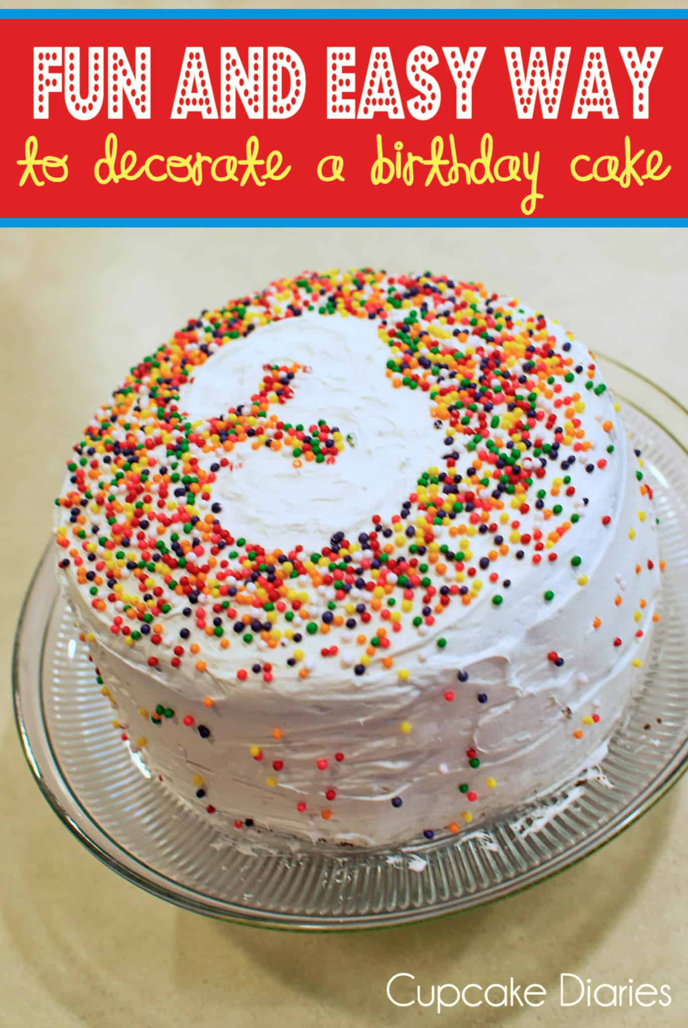 Easy Birthday Cake Ideas  Fun and Easy Way to Decorate a Birthday Cake Cupcake Diaries