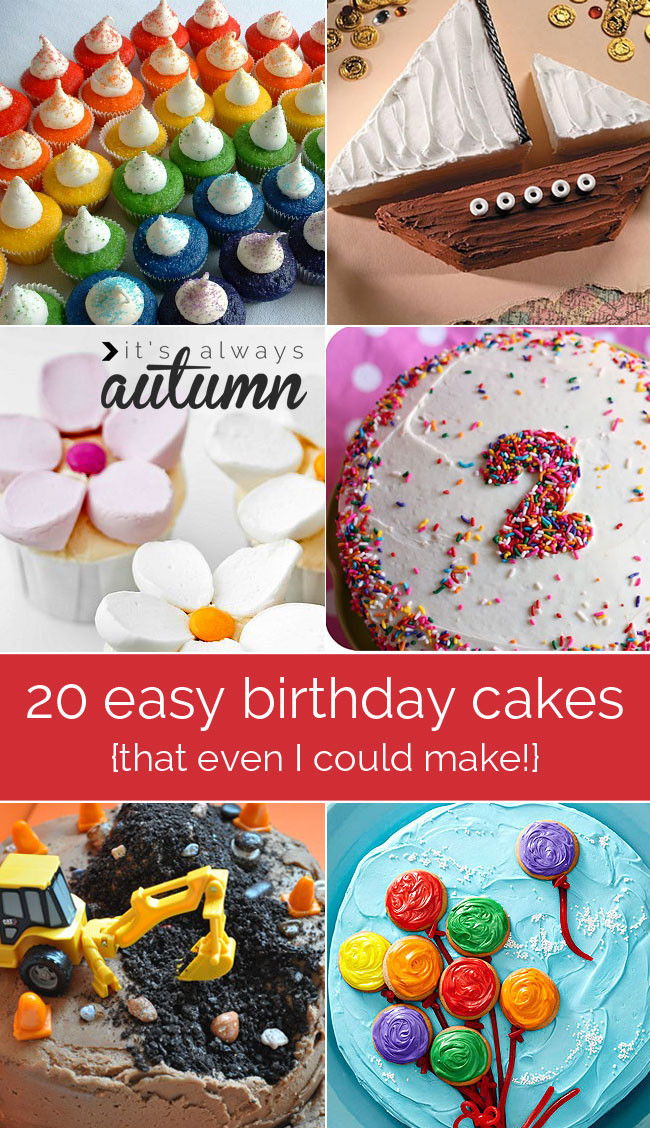 Easy Birthday Cake Ideas  20 easy to decorate birthday cakes that even I can t mess