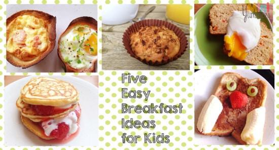 Easy Breakfast Ideas For Kids  Five Easy Breakfast Ideas for Kids