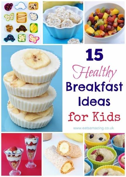 Easy Breakfast Recipes For Kids  15 Healthy Breakfast Ideas for Kids