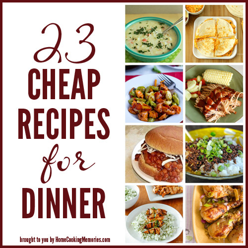 Easy Cheap Dinner  23 Cheap Recipes for Dinner Home Cooking Memories