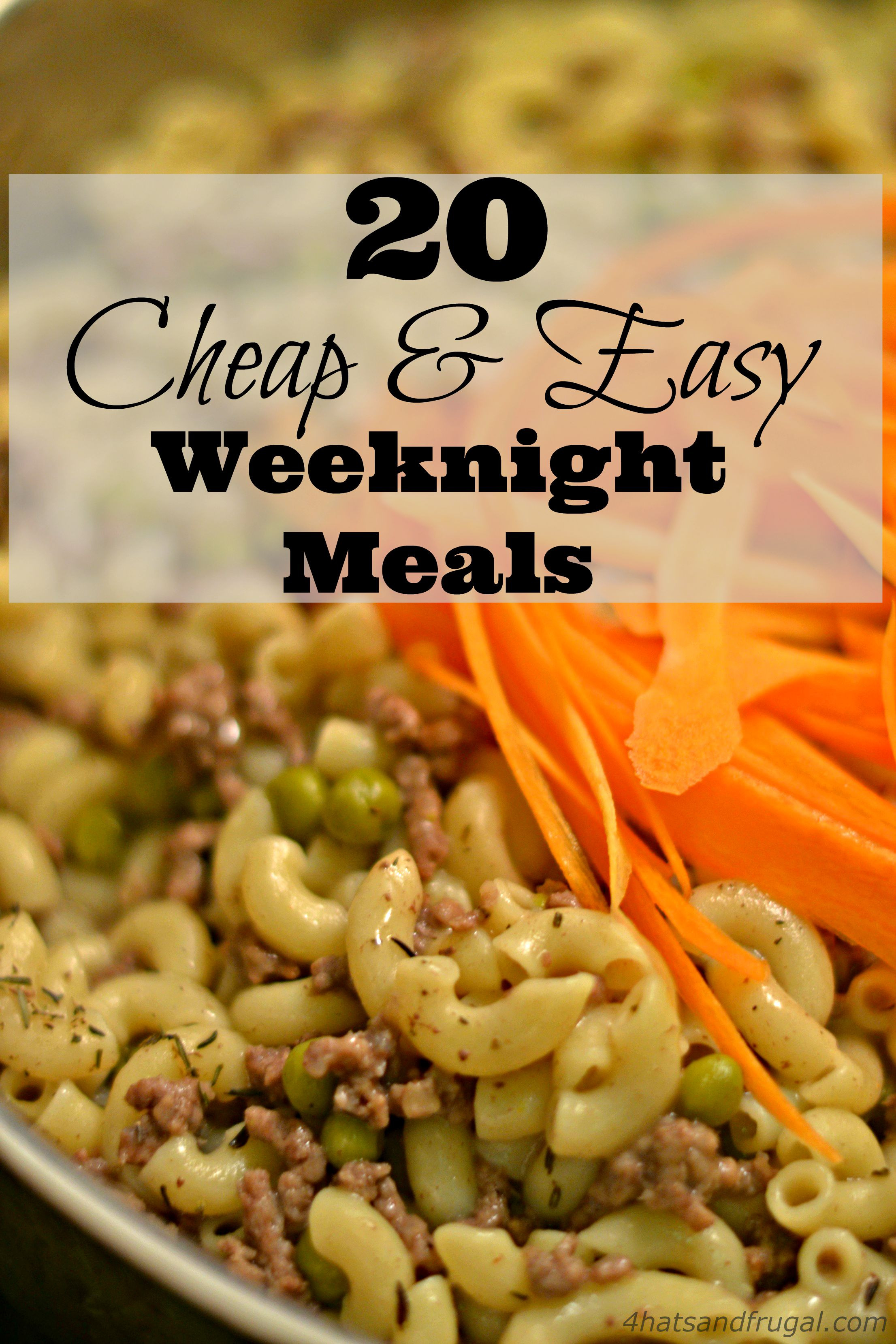 Easy Cheap Dinners  20 Cheap & Easy Weeknight Meals 4 Hats and Frugal