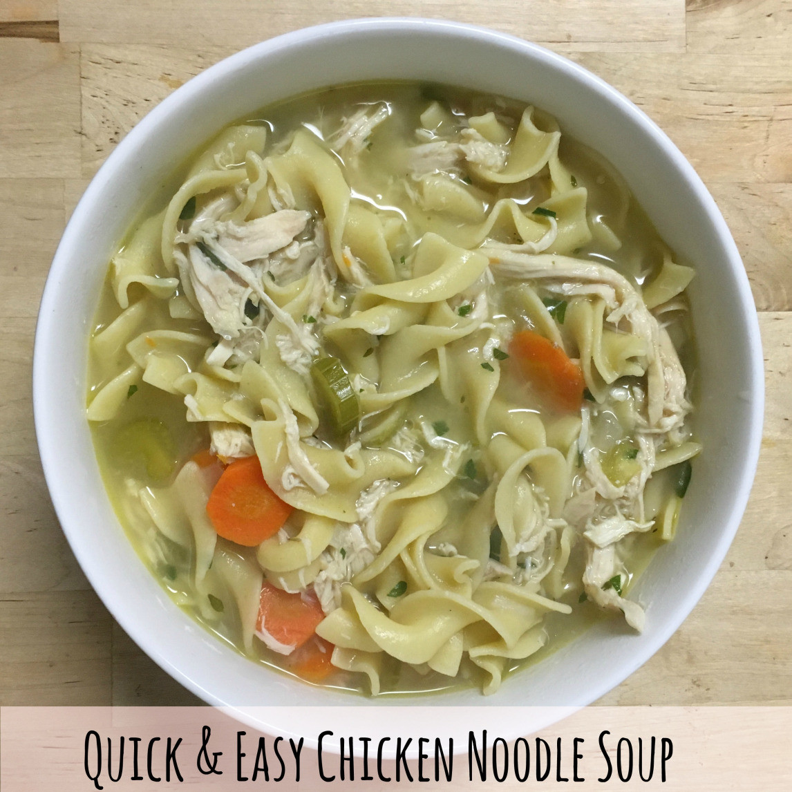 Easy Chicken Noodle Soup  Quick and Easy Chicken Noodle Soup