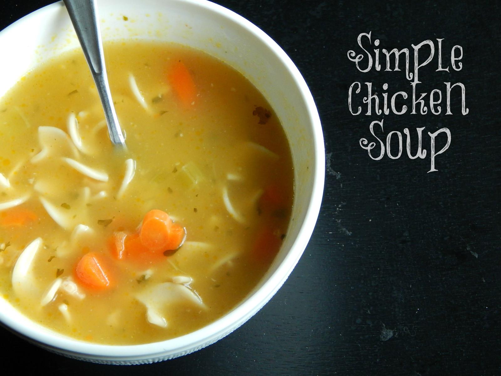 Easy Chicken Soup  Melissa Kaylene Simple Chicken Noodle Soup