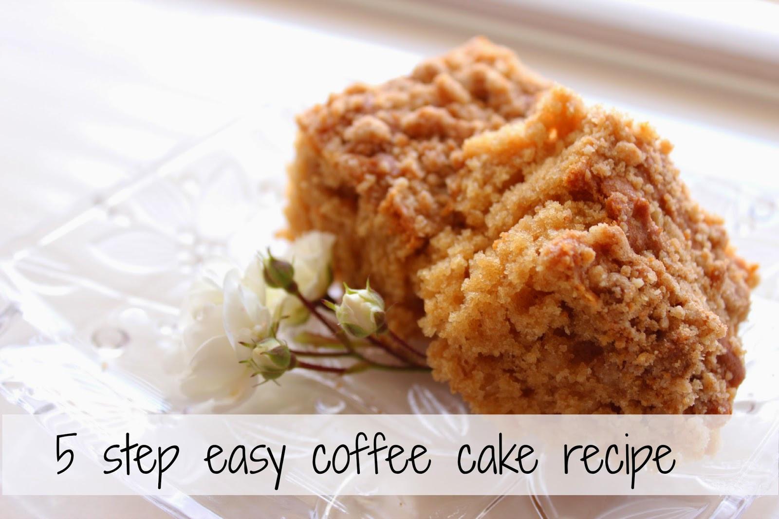 Easy Coffee Cake  5 step easy coffee cake recipe