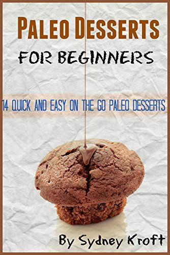 Easy Desserts For Beginners  Paleo Desserts for Beginners 14 Quick and Easy on the go