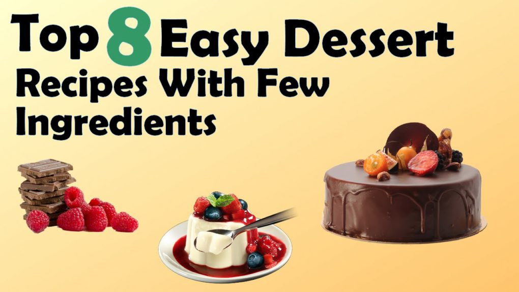 Easy Desserts With Few Ingredients  Top 8 Easy Dessert Recipes With Few Ingre nts – Recipes