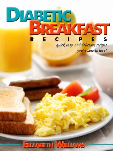 Easy Diabetic Breakfast Recipes  Discover The Book Diabetic Breakfast Recipes Quick Easy