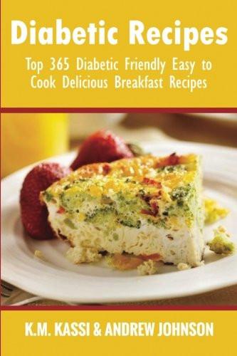 Easy Diabetic Breakfast Recipes  Diabetic Recipes Top 365 Diabetic Friendly Easy to Cook