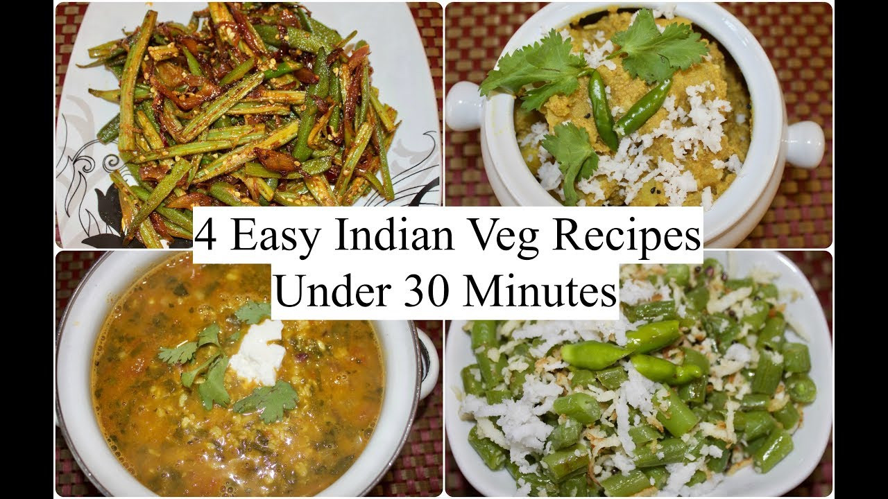 Easy Dinner Recipes Indian  4 Easy Indian Veg Recipes Under 30 minutes
