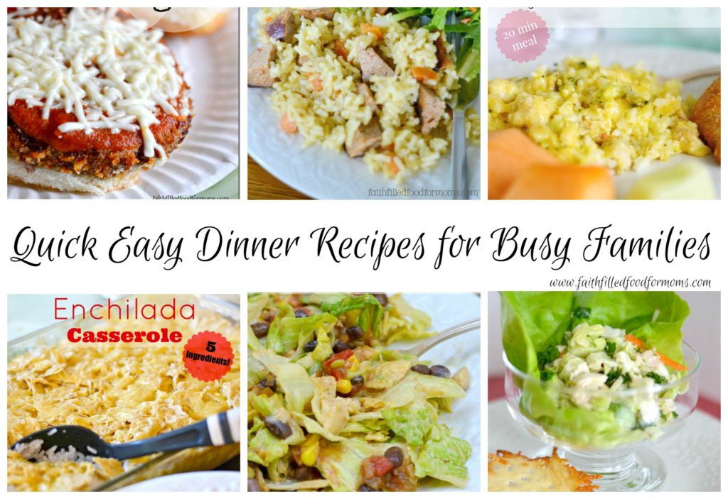 Easy Dinners Ideas For Family  Quick Easy Dinner Recipes for the Family • Faith Filled