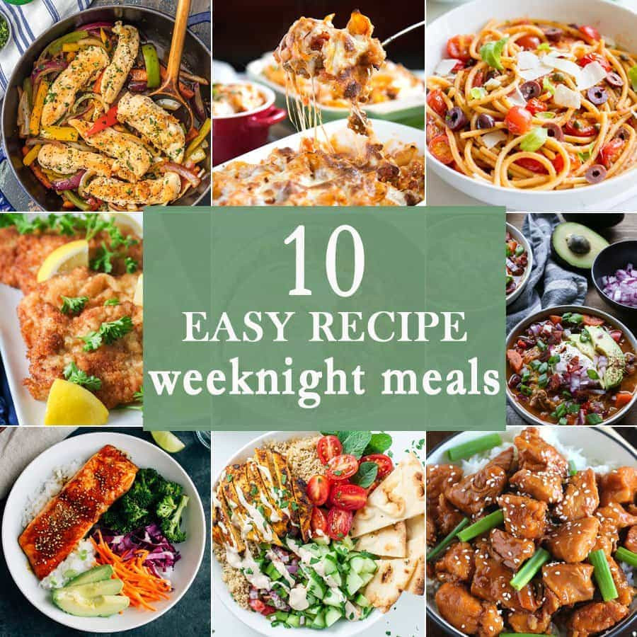 Easy Dinners Ideas For Family  10 Easy Weeknight Meals The Cookie Rookie