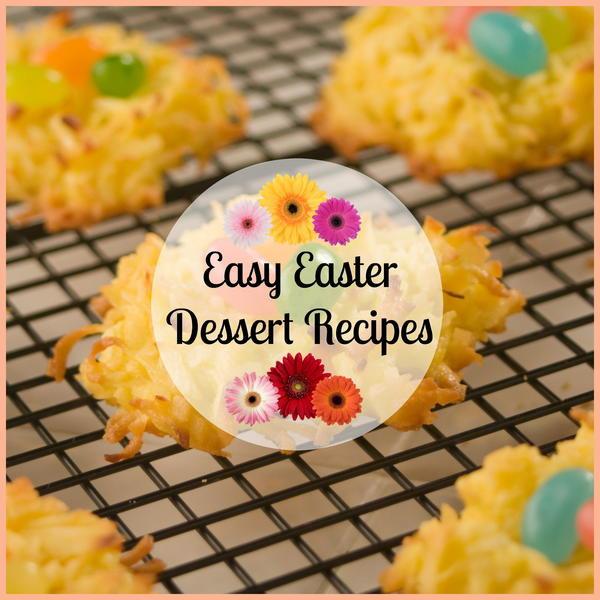 Easy Easter Desserts Recipe  25 Easy Easter Dessert Recipes