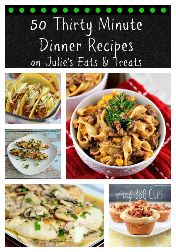 Easy Family Dinners  50 Thirty Minute Dinner Recipes Julie s Eats & Treats