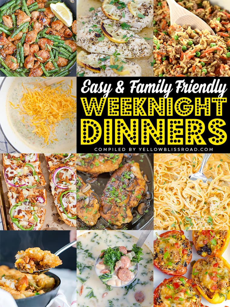 Easy Family Dinners  26 Easy Weeknight Meals for Busy Families Yellow Bliss Road
