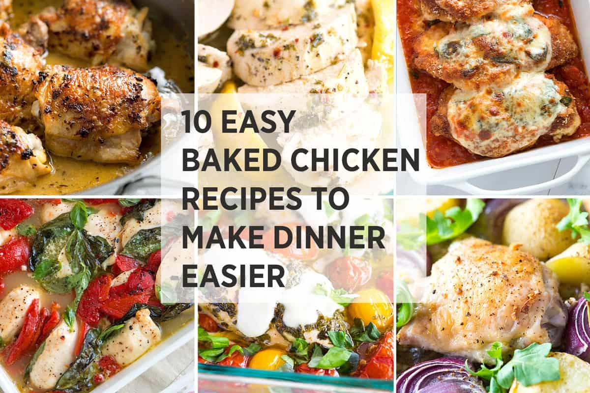 Easy Food To Make For Dinner  10 Baked Chicken Recipes to Make Dinner Easier