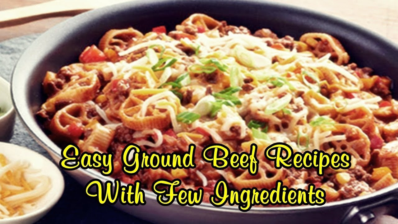 Easy Ground Beef Recipes With Few Ingredients  Easy Ground Beef Recipes With Few Ingre nts