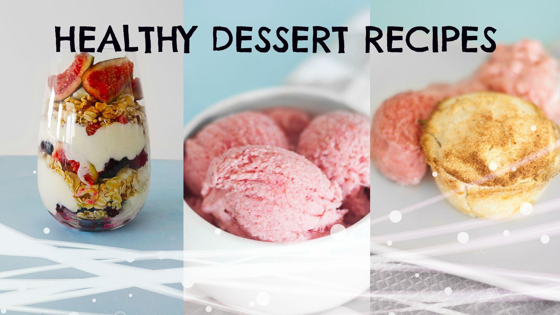 Easy Healthy Dessert Recipes  Healthy DESSERT Recipes simple sweets Rachel Aust