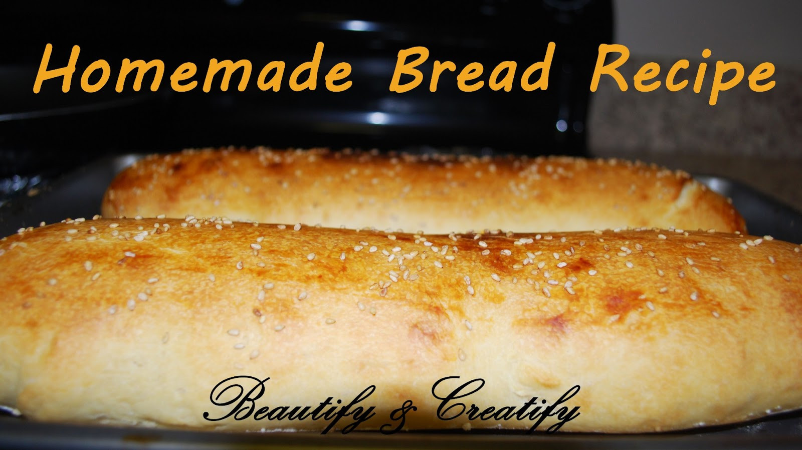 Easy Homemade Bread Recipe  Beautify and Creatify Easy Homemade Bread Recipe
