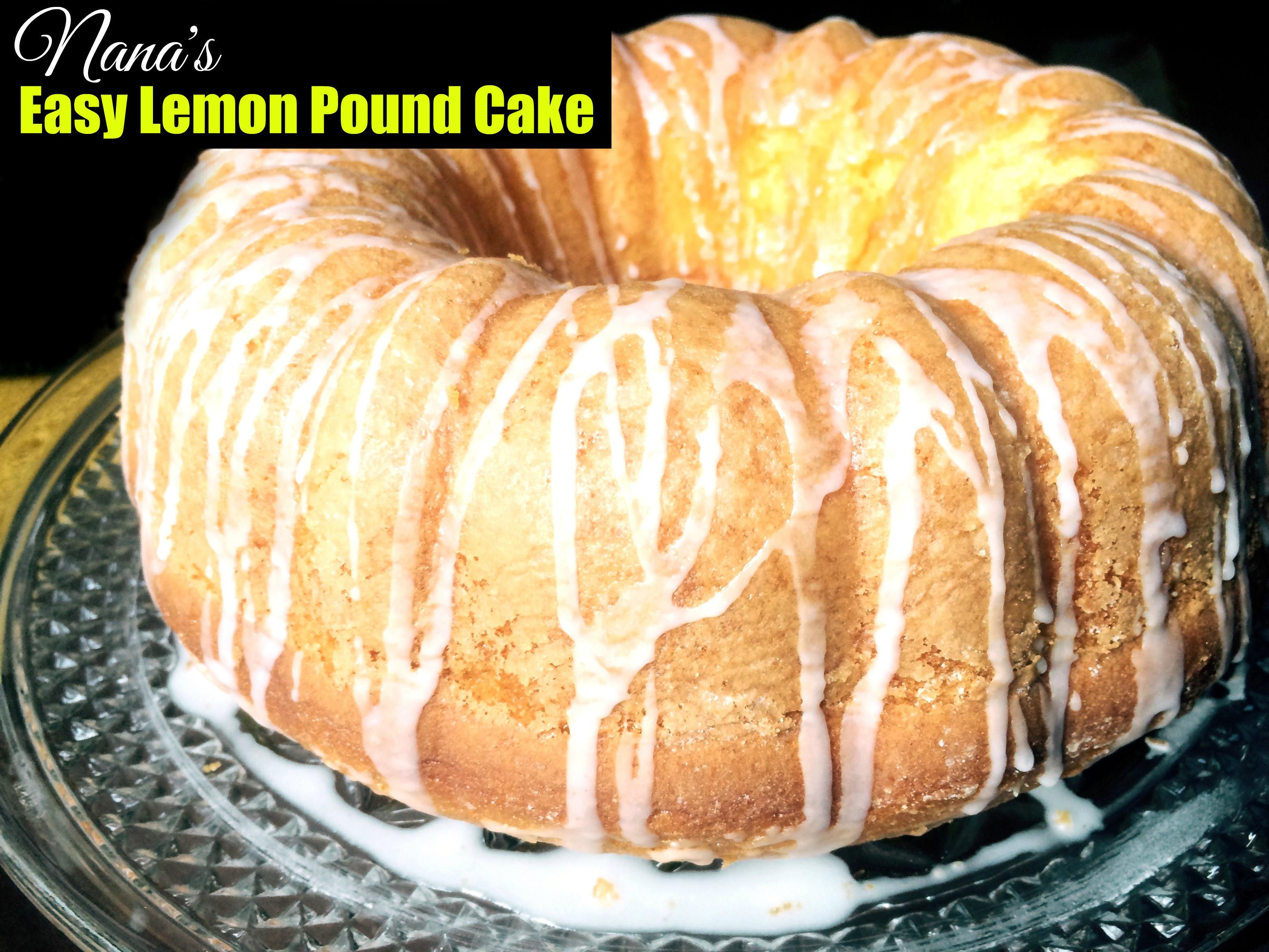 Easy Lemon Pound Cake  Nana s Easy Lemon Pound Cake Aunt Bee s Recipes