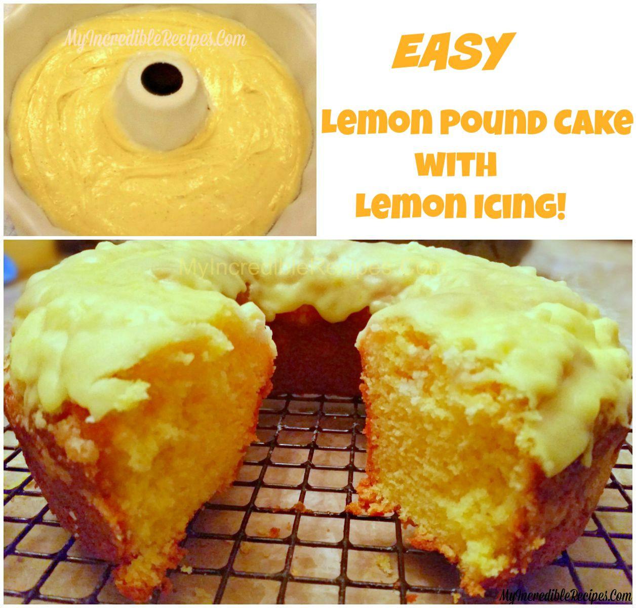 Easy Lemon Pound Cake  Easy Lemon Pound Cake with Lemon Icing