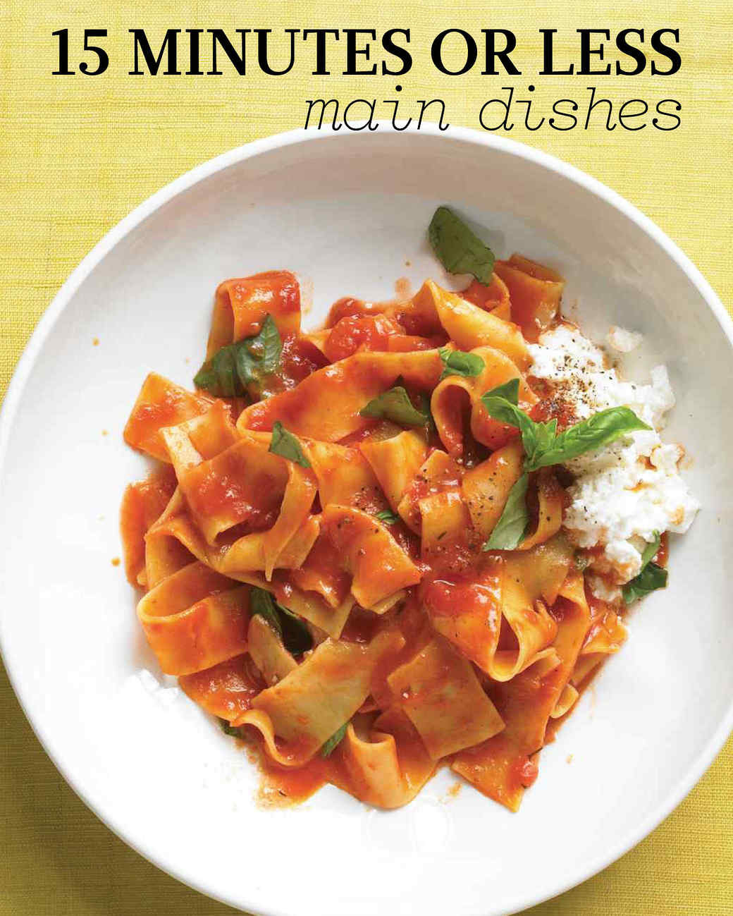 Easy Main Dishes  15 Minutes or Less Main Dish Recipes