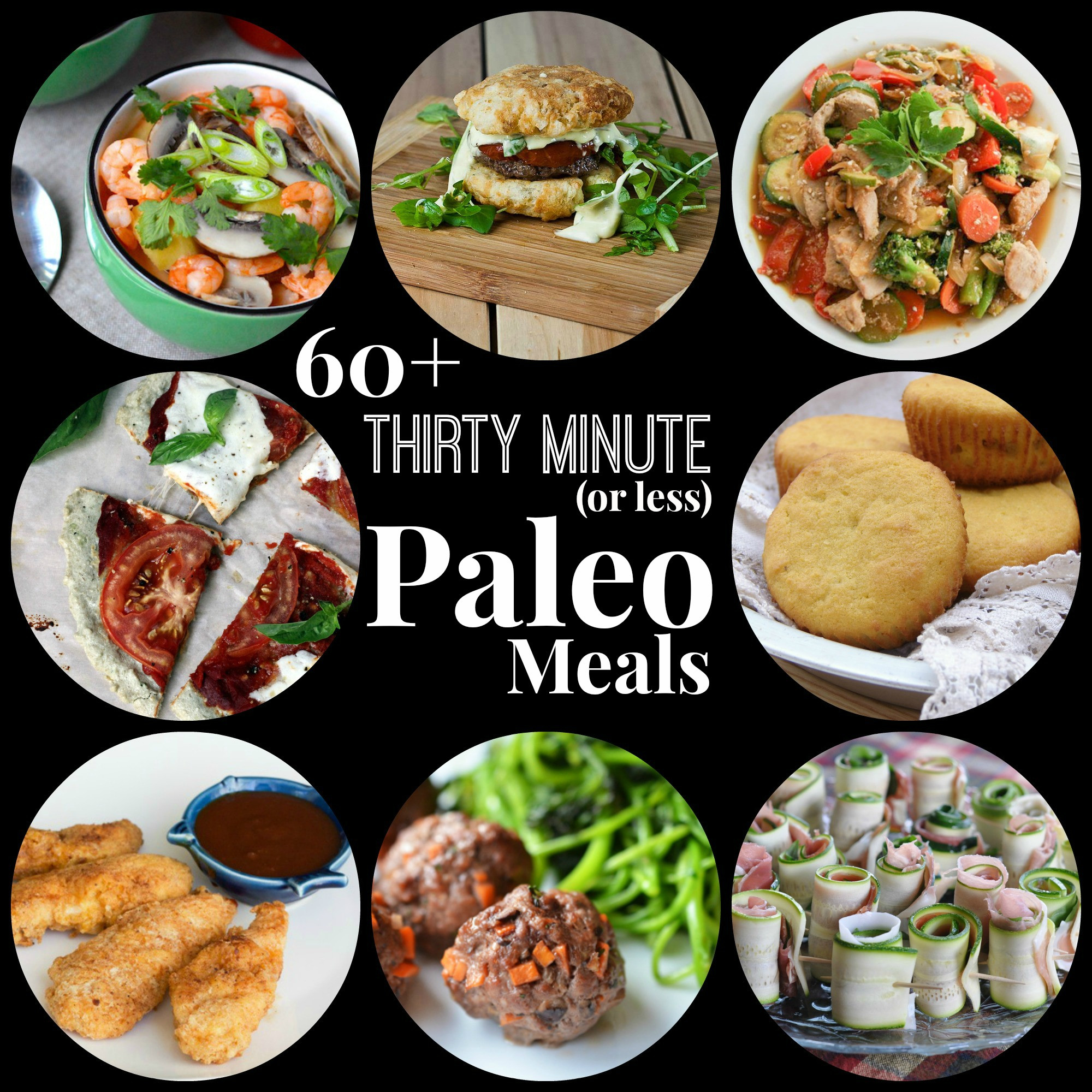 Easy Paleo Dinner  60 Thirty Minute or less Paleo Meals