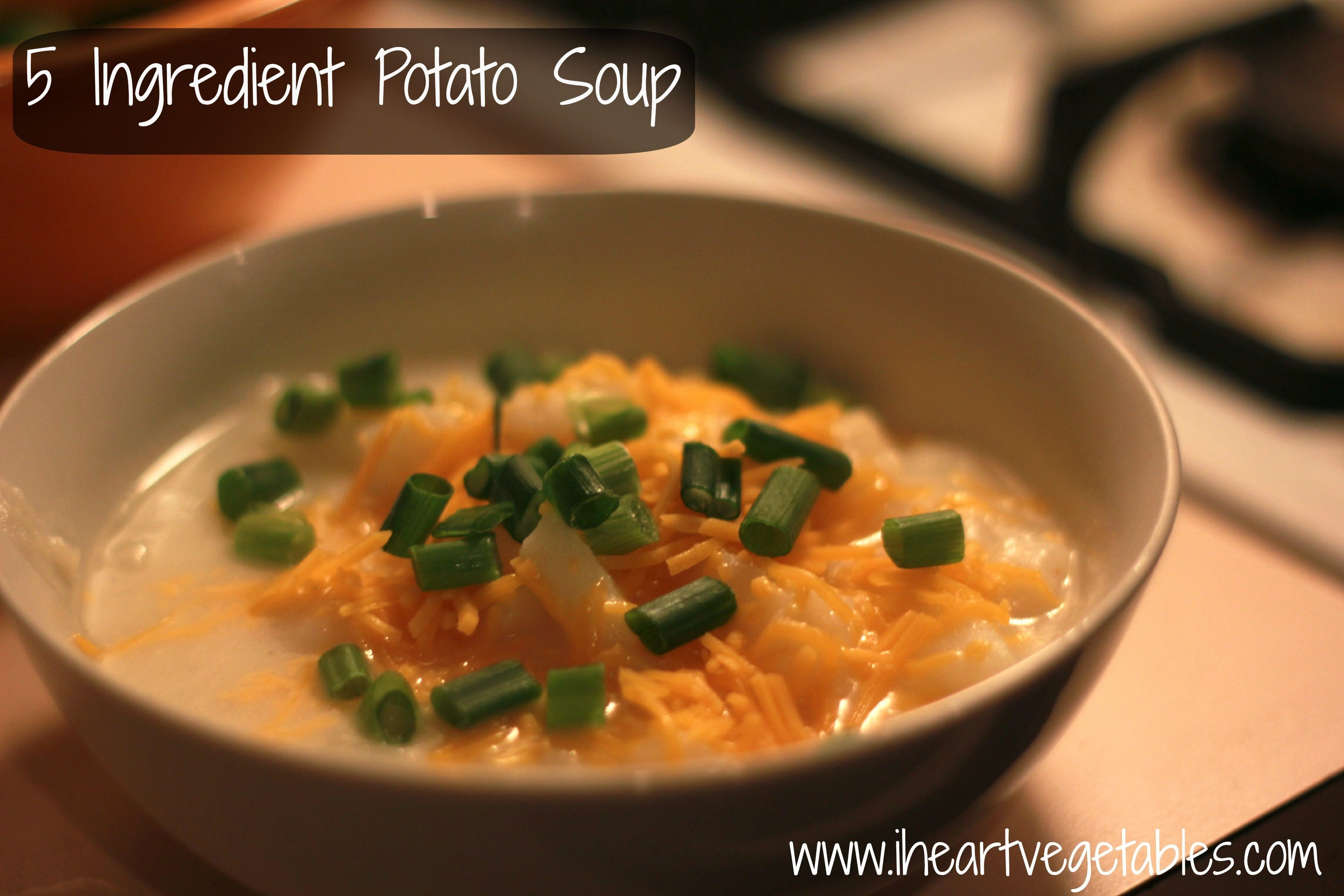Easy Potato Soup  5 Ingre nt Potato Soup I Heart Ve ables