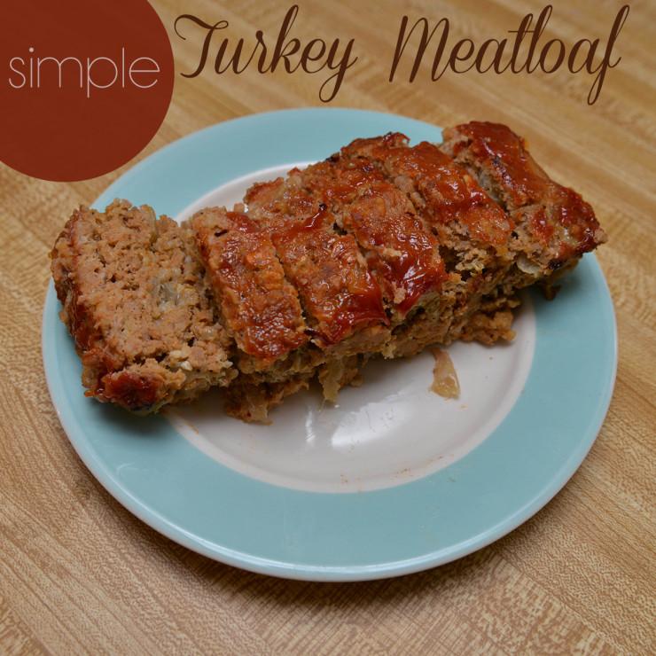 Easy Turkey Meatloaf  Simple Turkey Meatloaf