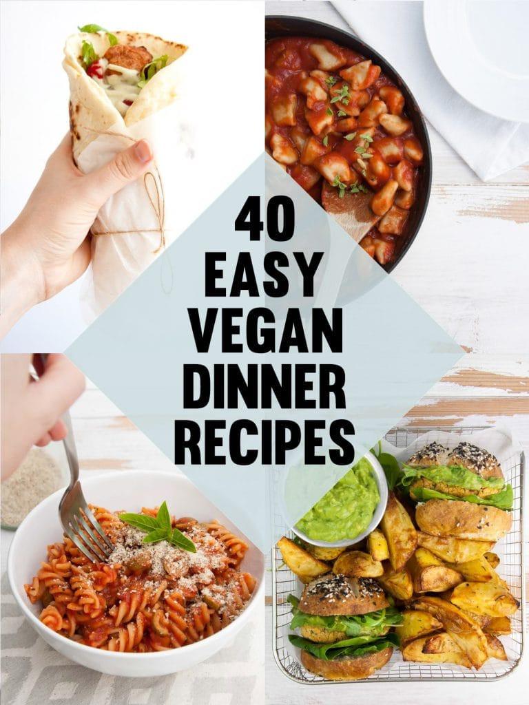 Easy Vegan Dinner Recipes  40 Easy Vegan Dinner Recipes