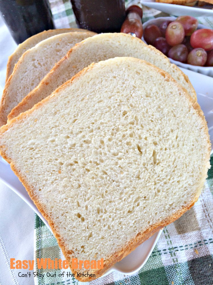 Easy White Bread Recipe  Easy White Bread Can t Stay Out of the Kitchen