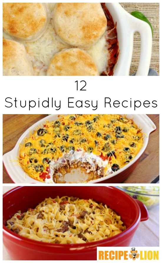 Fast Easy Dinner  12 Stupidly Easy Recipes Quick Dinner Ideas and Desserts