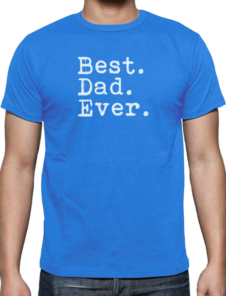 Father'S Day Dinner  BEST DAD EVER T Shirt Father s Day Gift Present