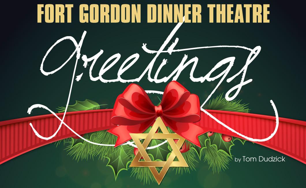 Fort Gordon Dinner Theater  Greetings Dinner Theatre Production Fort Gordon