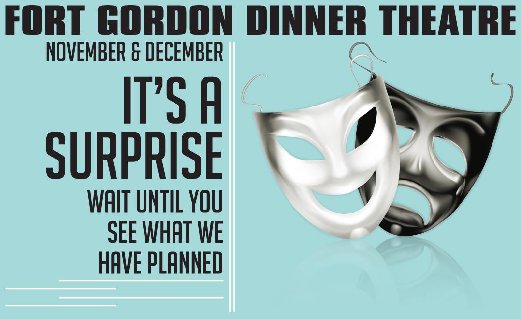 Fort Gordon Dinner Theater  Dinner Theatre Surprise Header EH 2015