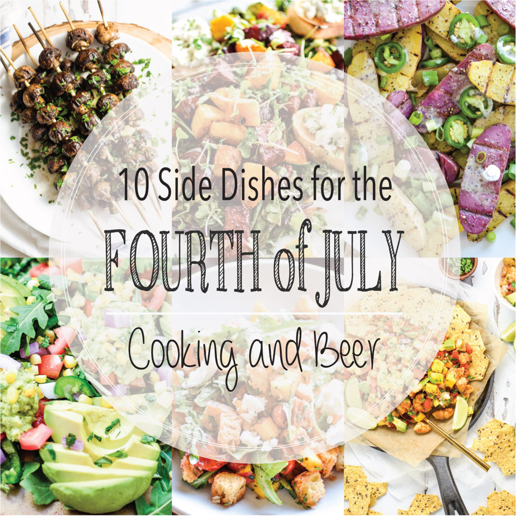 Fourth Of July Side Dishes  10 Side Dishes for the Fourth of July Cooking and Beer