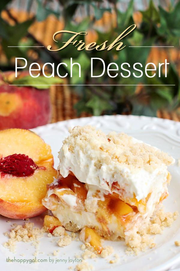 Fresh Peach Dessert Recipe  fresh peach dessert