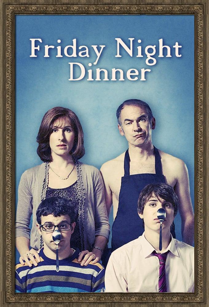 Friday Night Dinner  Friday Night Dinner TV Series 2011 Posters — The