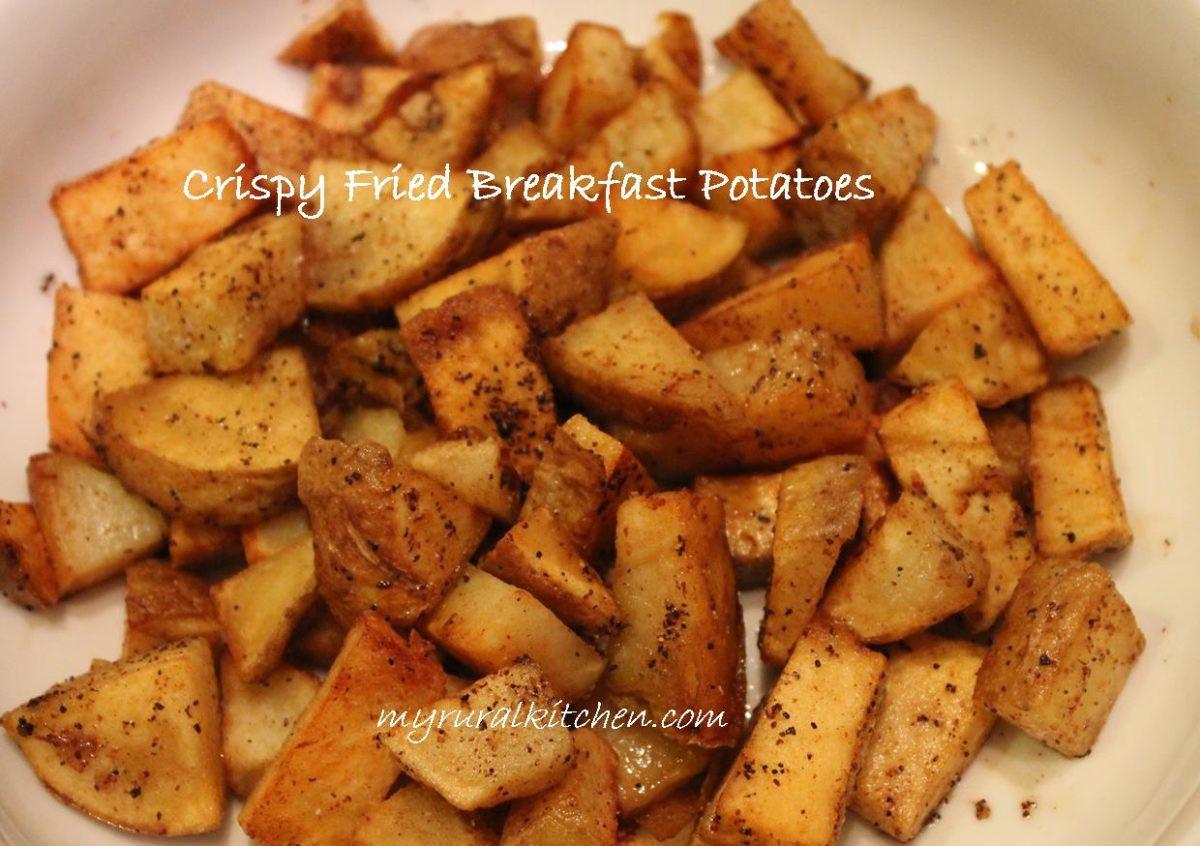 Fried Breakfast Potatoes  Crispy Fried Breakfast Potatoes My Rural Kitchen
