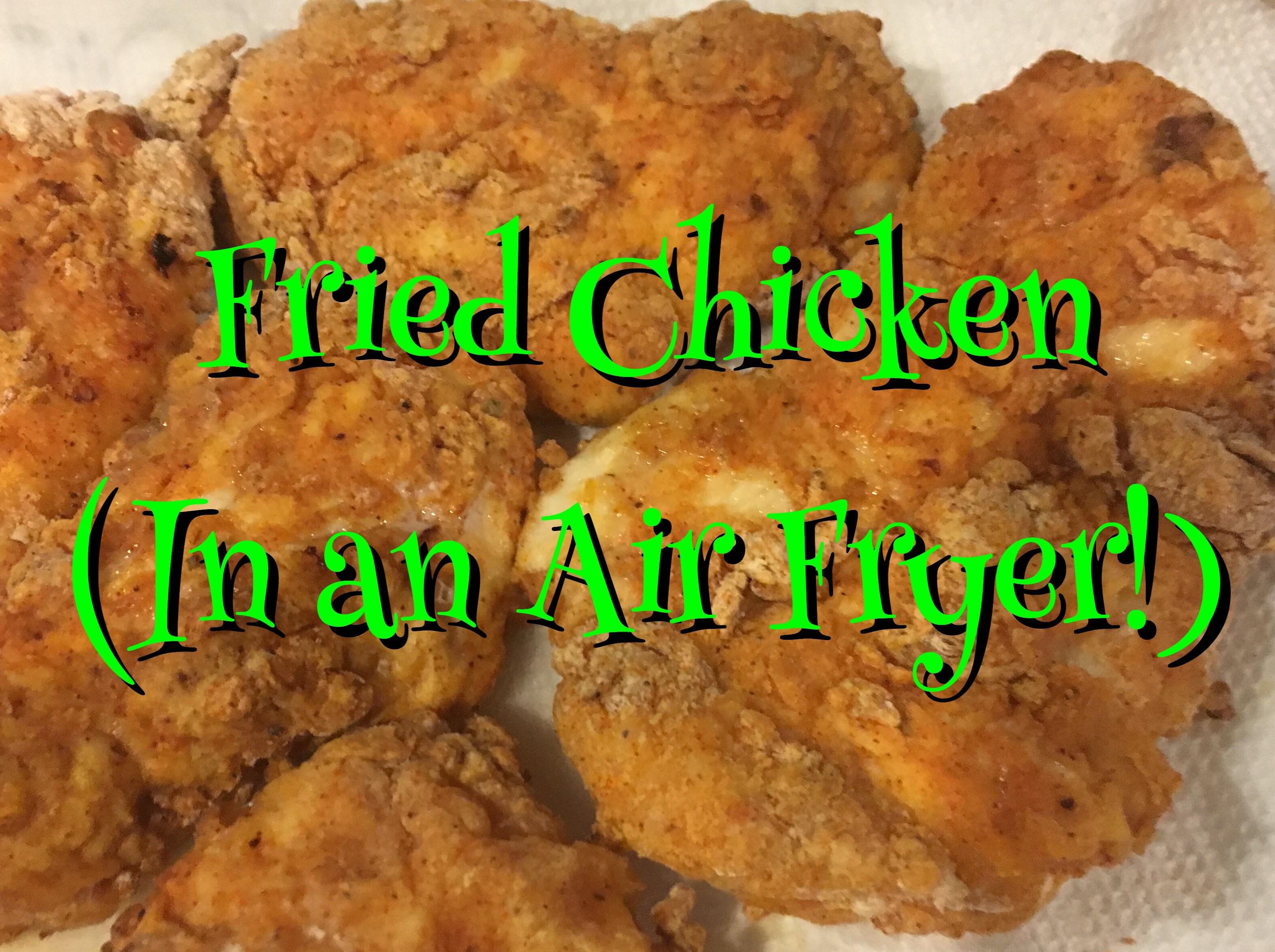 Fried Chicken In Air Fryer  Air Fryer Fried Chicken MisMashedMom
