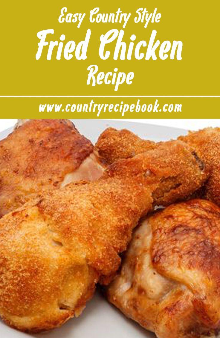 Fried Chicken Recipe Easy  Best 25 Country fried chicken ideas on Pinterest