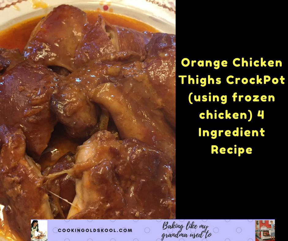 Frozen Chicken Thighs  Orange Frozen Chicken Thighs CrockPot 4 using frozen