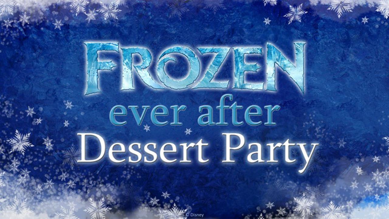 Frozen Dessert Party  DisZine Blog Archive New Frozen Ever After Dessert