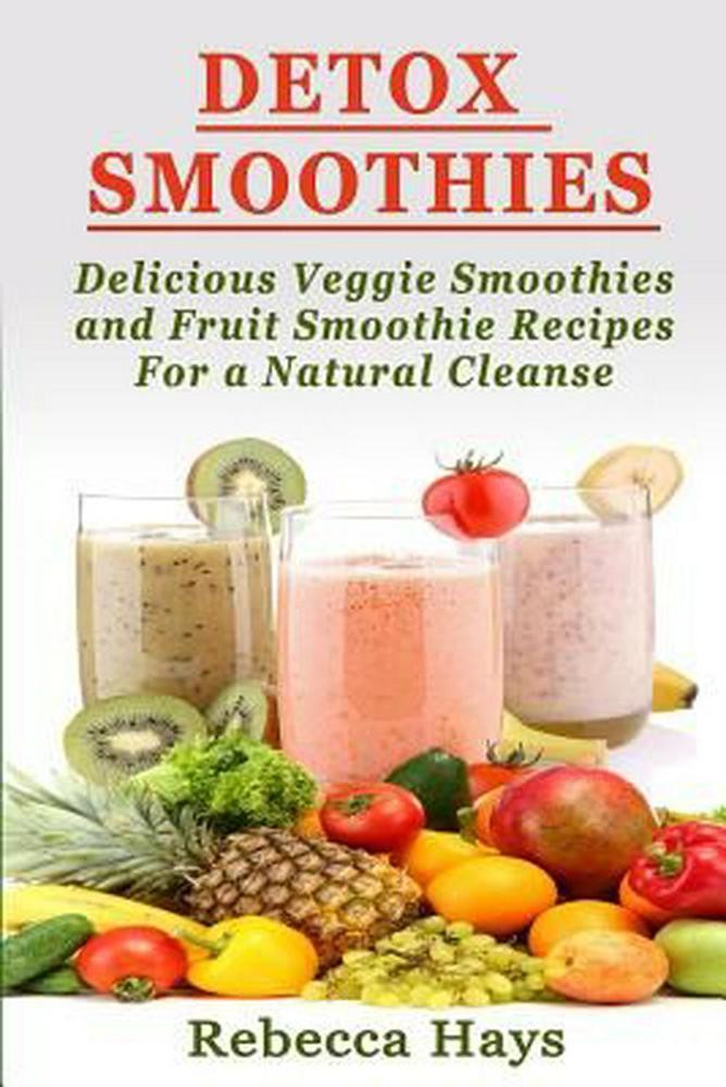 Fruit And Veg Smoothies Recipes  NEW Detox Smoothies Delicious Veggie Smoothies and Fruit