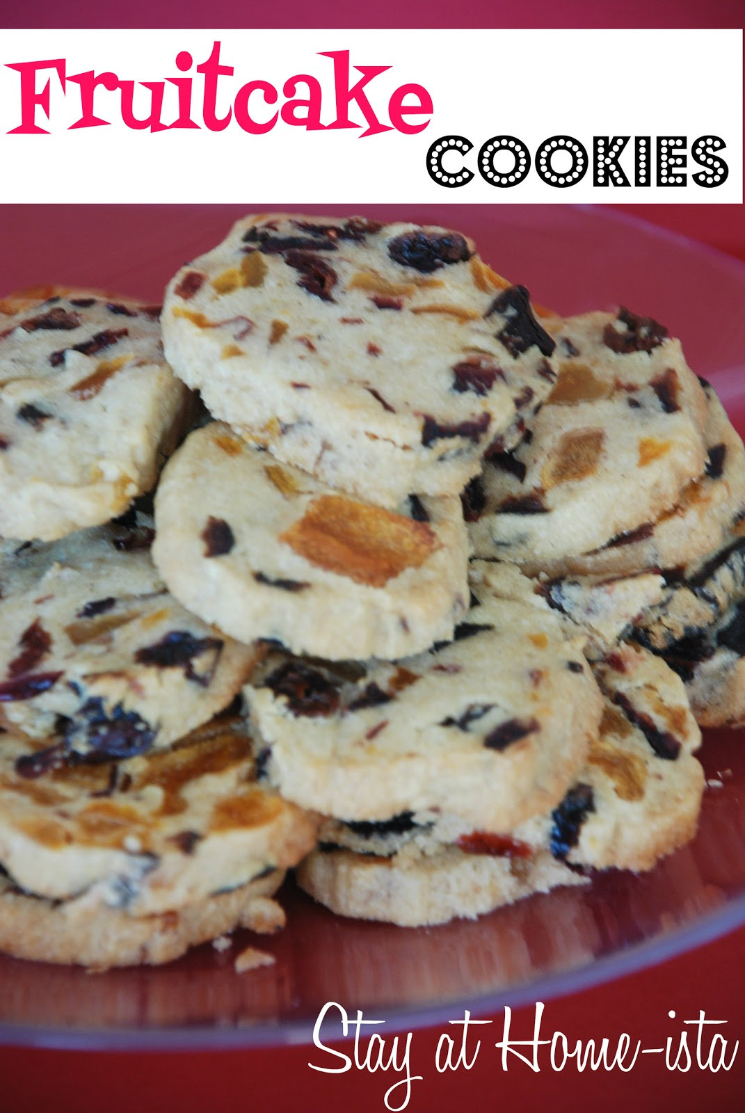 Fruit Cake Cookies  Stay at Home ista Fruitcake Cookies