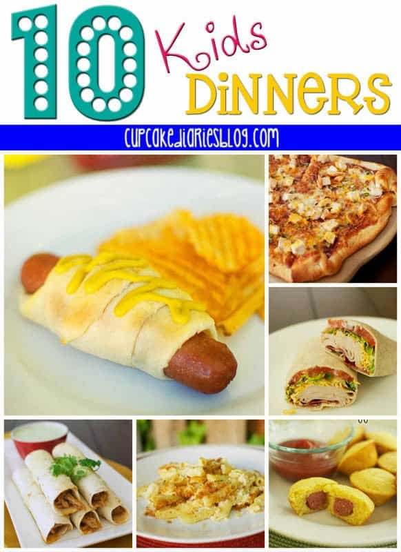 Fun Dinner Recipes  10 Dinners the Kids Will Love Cupcake Diaries