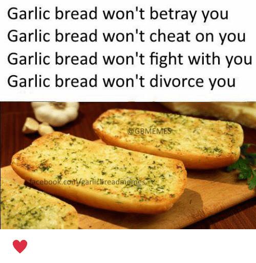Garlic Bread Memes  Garlic Bread Won t Betray You Garlic Bread Won t Cheat on